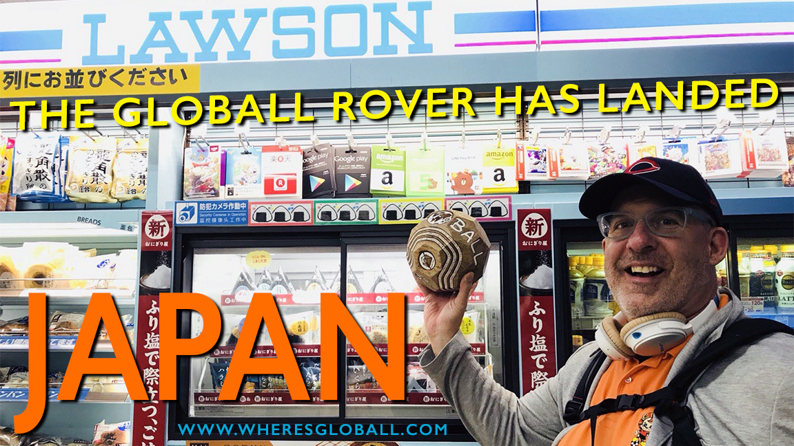 Adam goes big in Japan! He has arrived! Adam, seen here with the GLOBALL Rover at Lawson. The inside joke is that Adam and I grew up in Ohio and the local mini-mart was called Lawson. Apparently the same company went big in Japan and Adam wrote about it for Belt Magazine  HERE . 11/1/17