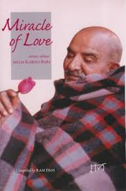 """ Miracle Of Love""- Stories About Neem Karoli Baba.  This book was my Bible for around two years. Its stories made me cry, made my soul moist.Sometimes the anecdotes between the Master and Devotees are exceedingly funny. It shows the love and compassion of the Avatars, in this case the most lovely Neem Karoli Baba, who was also called a ""Prem-Avatara"", an incarnation of love. Oh, the sweetness of the stories here, will turn a hard heart into a soft glowing river of love.   There is a quotation of the first page of this book   "" One moment with the Beloved, and the river changes its course"" .  Available mostly on Amazon, or at Babas ashram in the Himalayas, or Rishikesh."