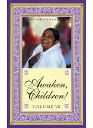""" Amma-Awaken Children"".  Ammas words in this series of her talks, the ""Awaken Children"" series, is strong and urges the seeker of truth, to become more serious in his urgency for the Goal. While the Divine Mother, is well known to be extremely affectionate and loving, here she reveals more her Kali or Shiva side, i feel, not letting us become complacent in our journey to the Heart. Rather, we are compellled to be heartfelt and strong and demanding in our effort towards God-Realization. Yet, always, one feels her love, her boundless Compassion."