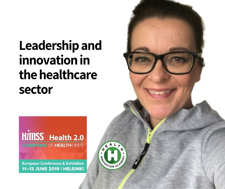 Leadership and innovation in the healthcare sector. Blogpost by Eeva Kiuru for HIMSS Europe 2019 and Health 2.0