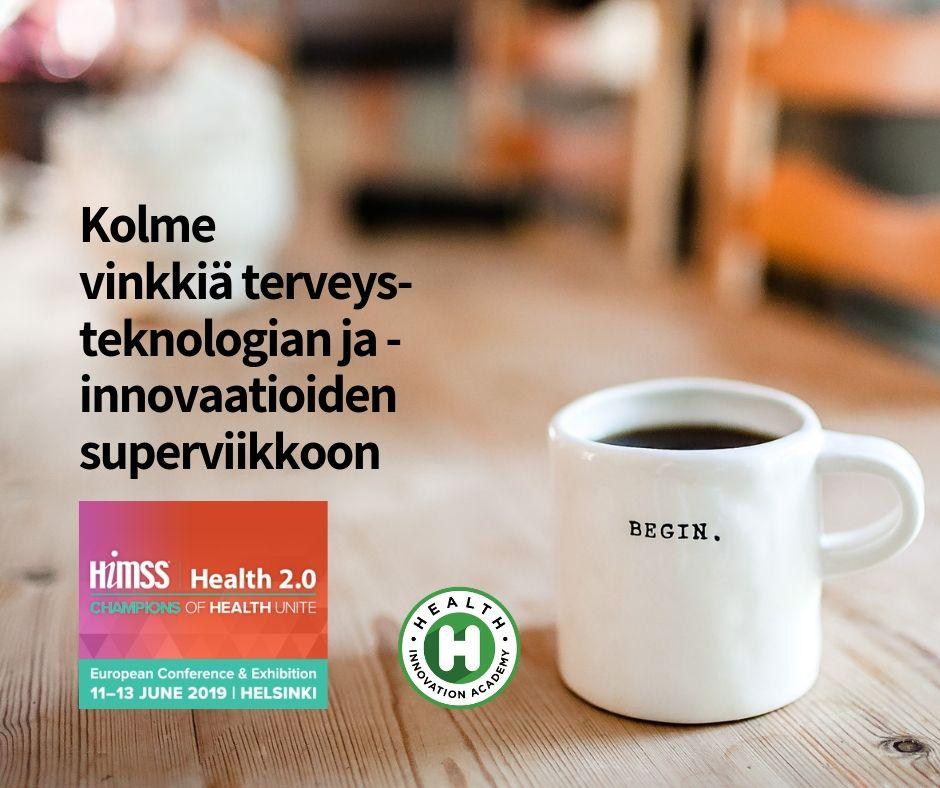 Kolme vinkkiäterveysteknologian ja -innovaatioiden superviikkoon Helsingissä 11.-13.6.2019