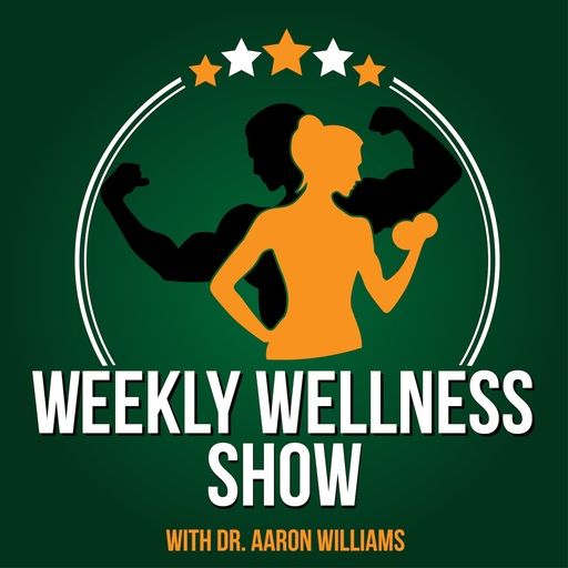Weekly Wellness Show Dr Aaron Williams.jpg