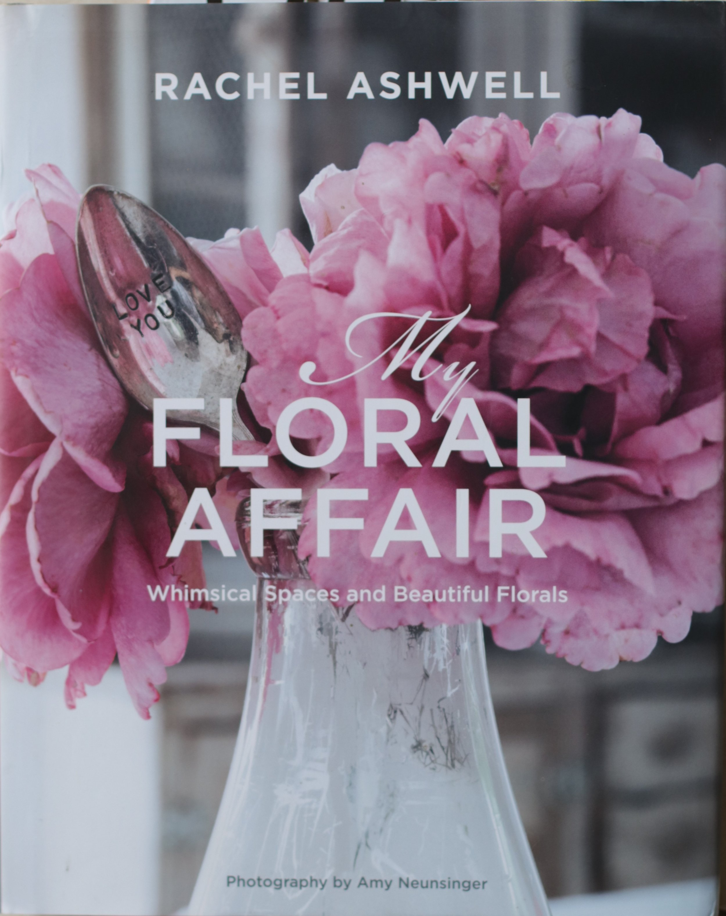 'My Floral Affair' by Rachel Ashwell. Published by Cico Books