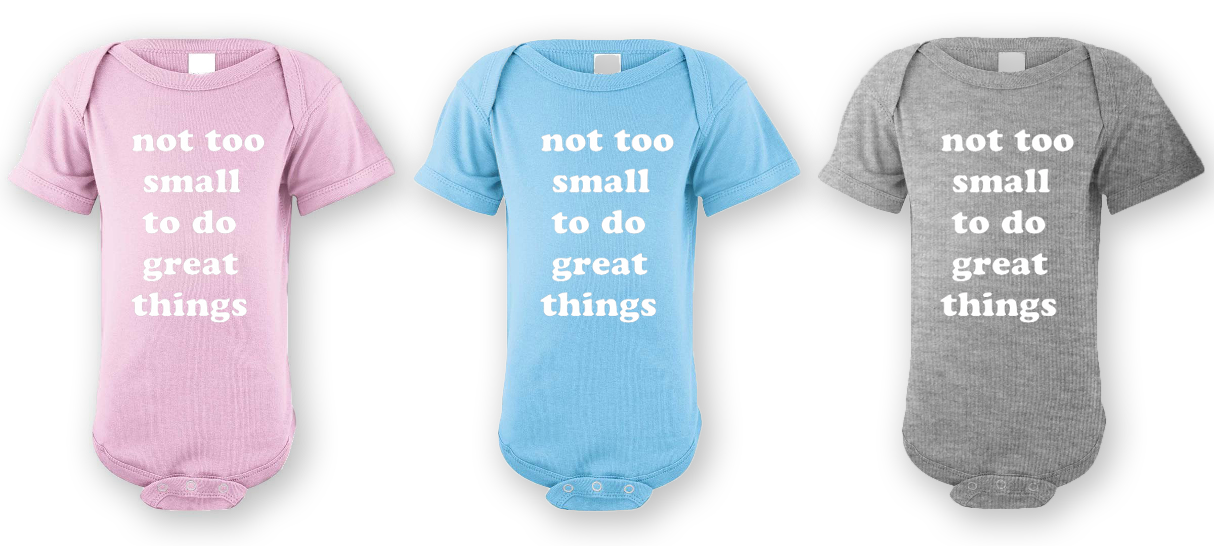 "Onesies feature lyrics from ""Big World Baby"" on I Dream of You (Vol. I). When the campaign ends, you'll be able to choose from these three color options."