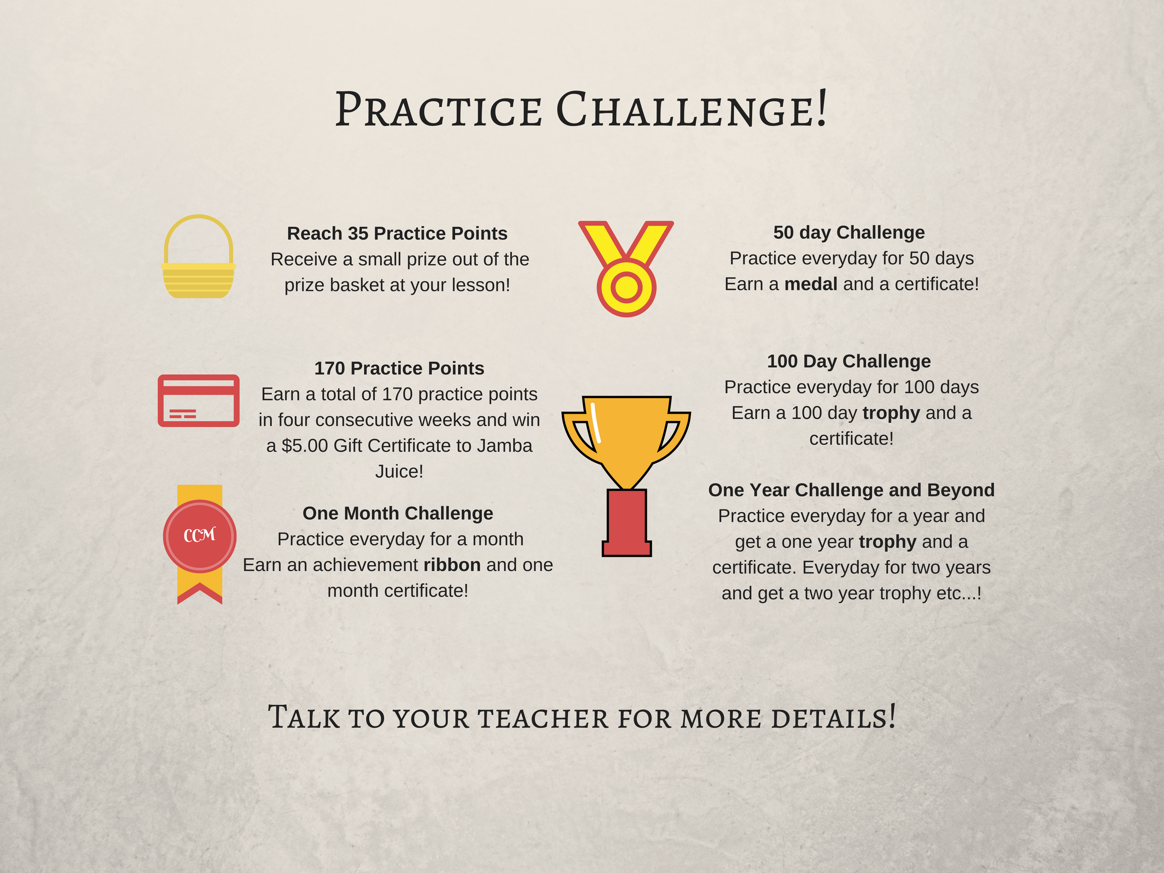 One Month Challenge - Practice everyday for a monthEarn an achievement ribbon and one month certificate!50 day Challenge - Practice everyday for 50 daysEarn a medal and a certificate100 Day Challenge - Practice every (4).png