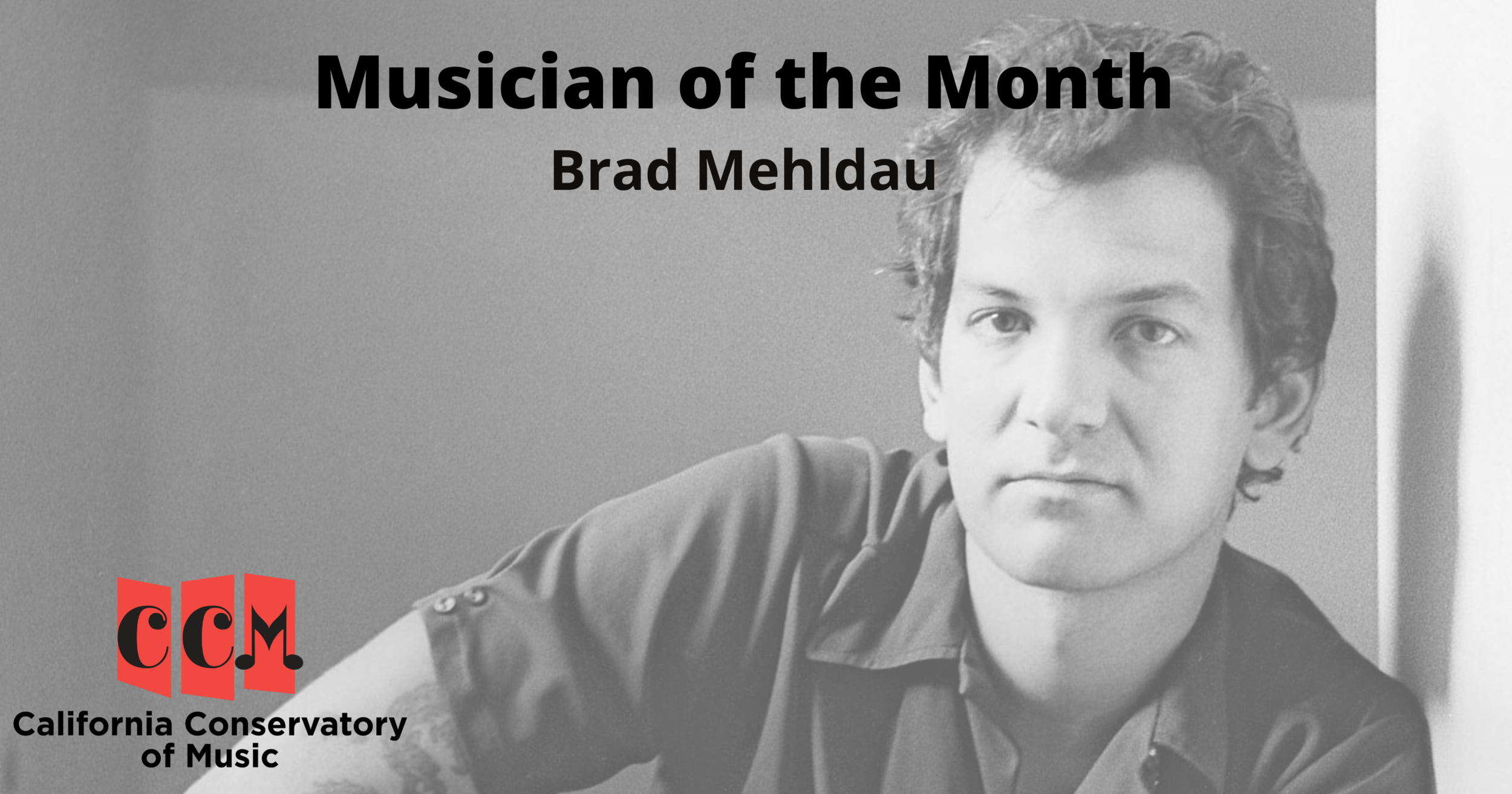 July 2020 Musician Of The Month Brad Mehldau Music Lessons Ccm Piano Lessons Guitar Lessons And More