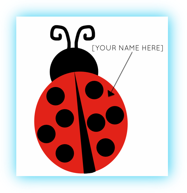$300   Bug Level - Have your name / logo affixed to an adorable bug in the garden!Listed in the program as a Bug Level Sponsor.