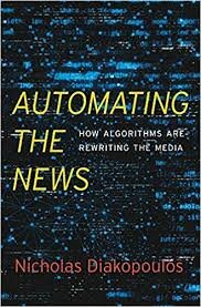 Automating the News- How Algorithms Are Rewriting the Media .jpeg