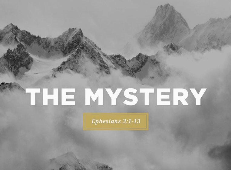 The Mystery Revealed - October 28, 2018 Randy HammEphesians 3:1-13