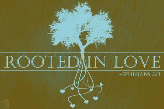 Rooted IN love - Nov 4, 2018 Randy HammEphesians 3:14-21