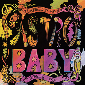 Astro Baby - By Michelle TeaIllustrated by Mike Perry