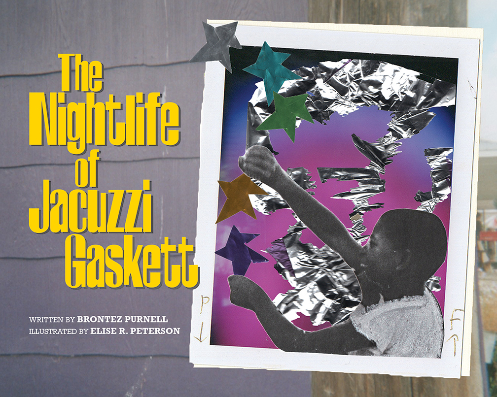 The Nightlife of Jacuzzi Gaskett - By Brontez PurnellIllustrated by Elise R. Peterson