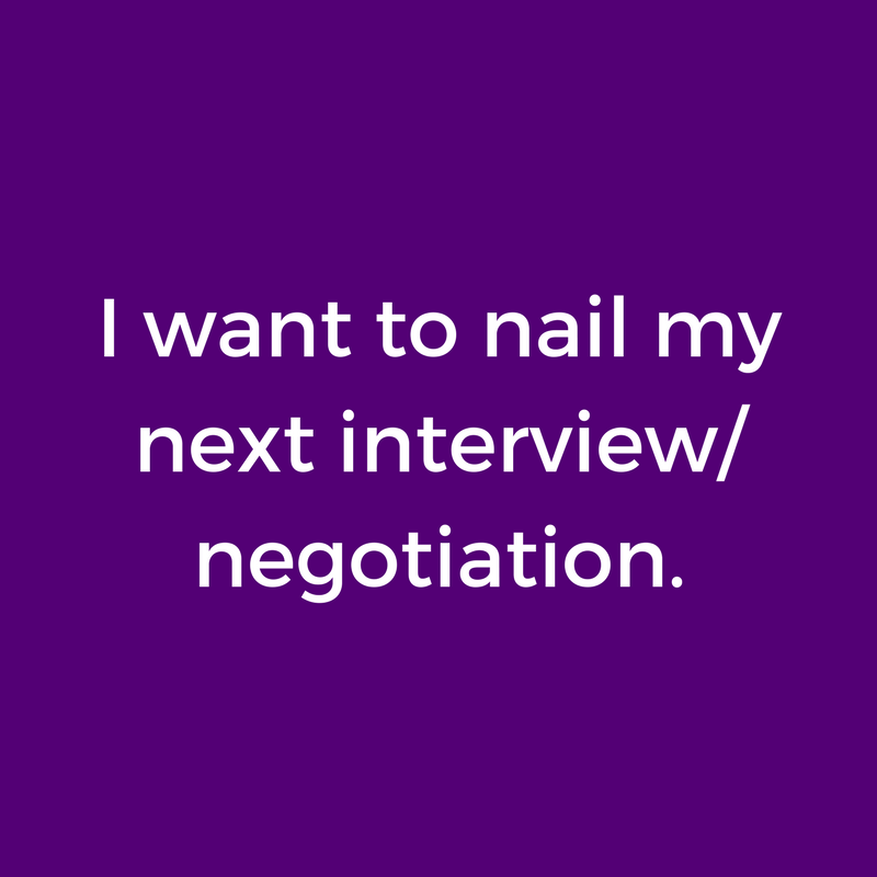 I have an interview_negotiation coming up, and I want to nail it.-2.png