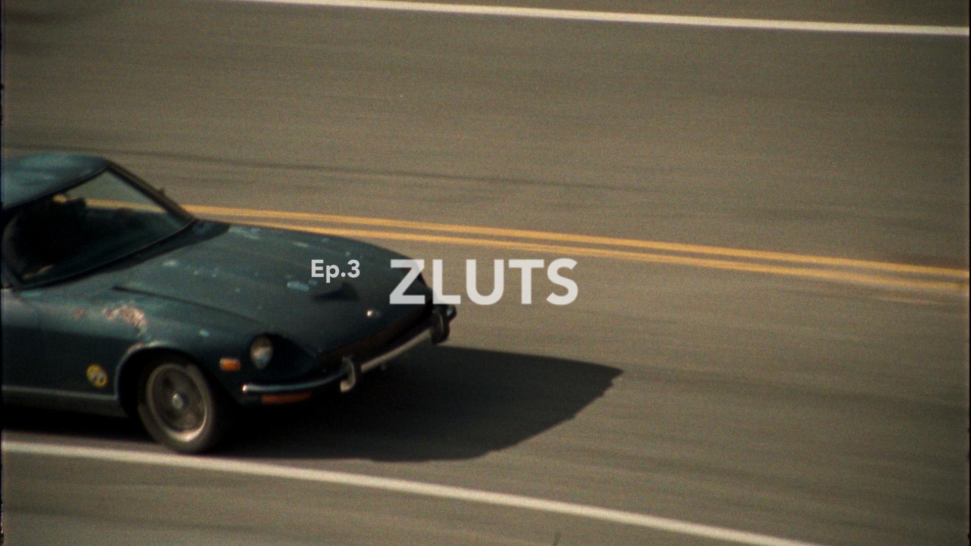 Ep 3 : Zluts