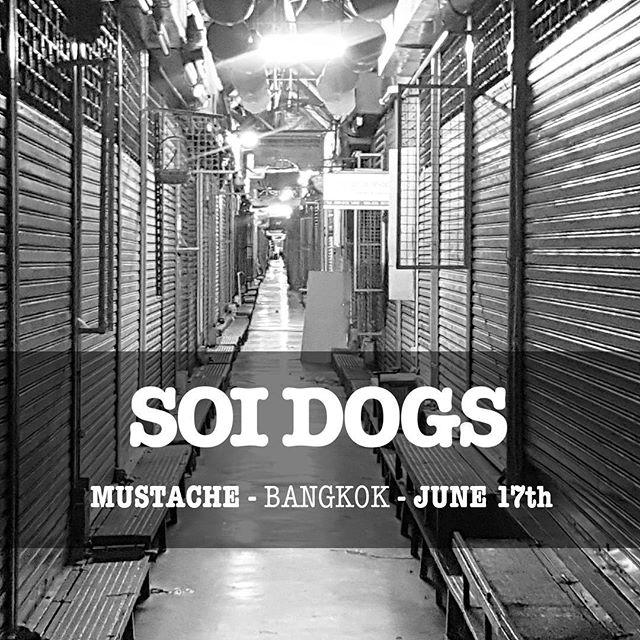 #SOIDOGS @ @mustache_bangkok