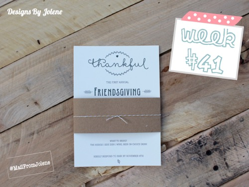 52 Weeks Of Mail- Week 41 Feature Photo | Friendsgiving Invitation