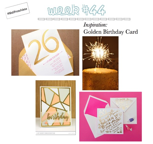 52 Weeks Of Mail-Week 44 Inspiration Golden Birthday Card
