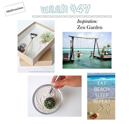 52 Weeks Of Mail-Week 47 Inspiration Beach Zen Garden
