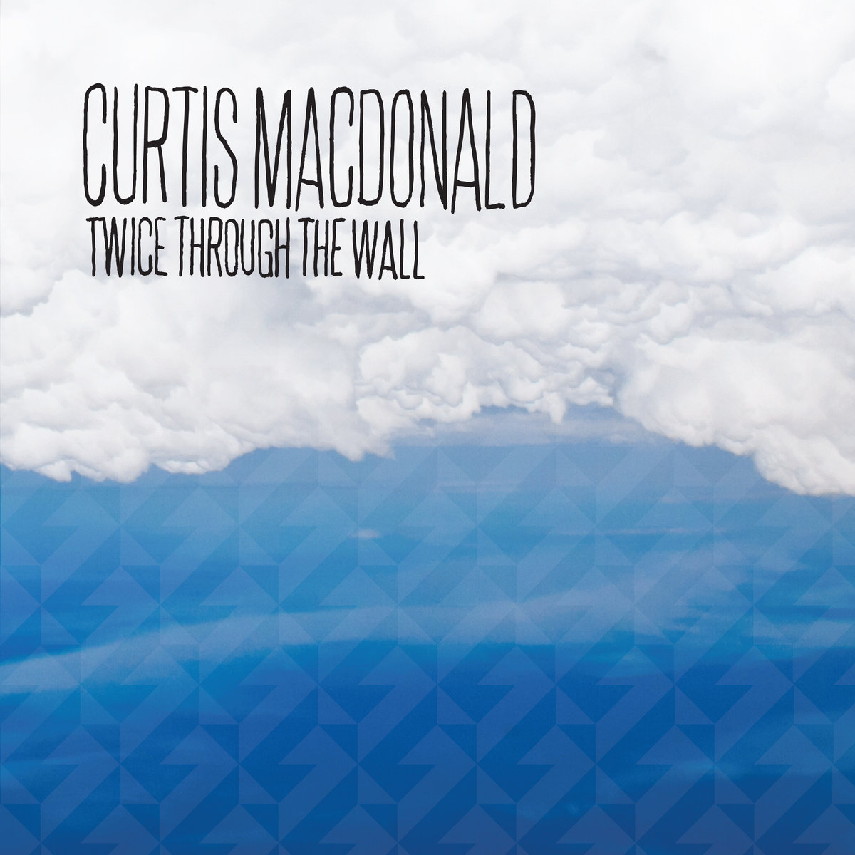 "Curtis Macdonald - ""Twice Through The Wall""  Role: Composer / Performer / Engineering"