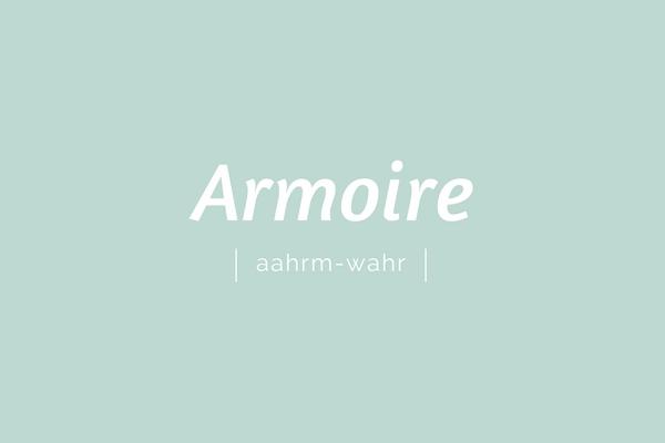 Armoire | aahrm-wahr | Pronounciation