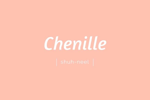 Chenille | shuh-neel | pronounciation