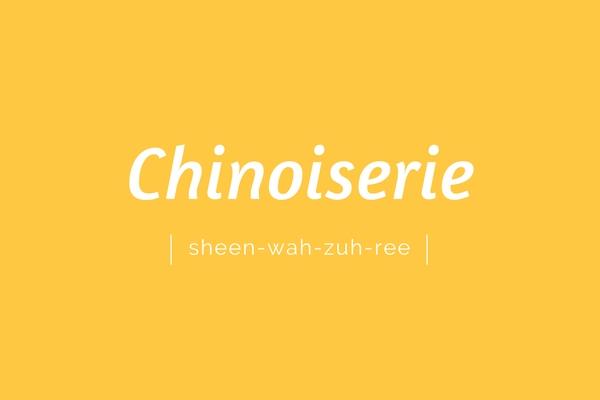 chinoiserie | sheen-wah-zuh-ree | pronounciation