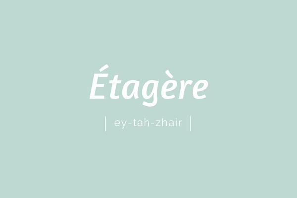 étagère | ey-tah-zhair | pronounciation