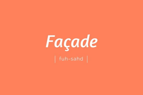 façade | fuh-sahd | pronounciation