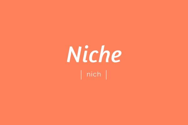 Niche | niche | pronounciation