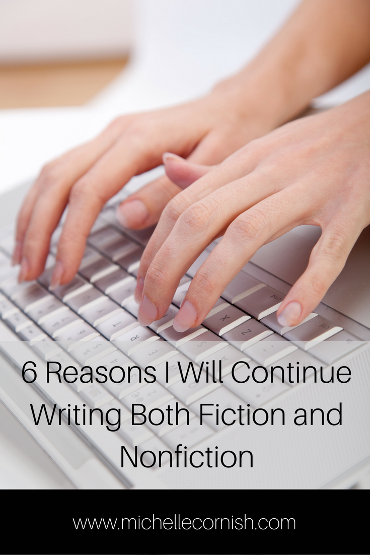 6 Reasons I Will Continue Writing Both Fiction and Nonfiction.png