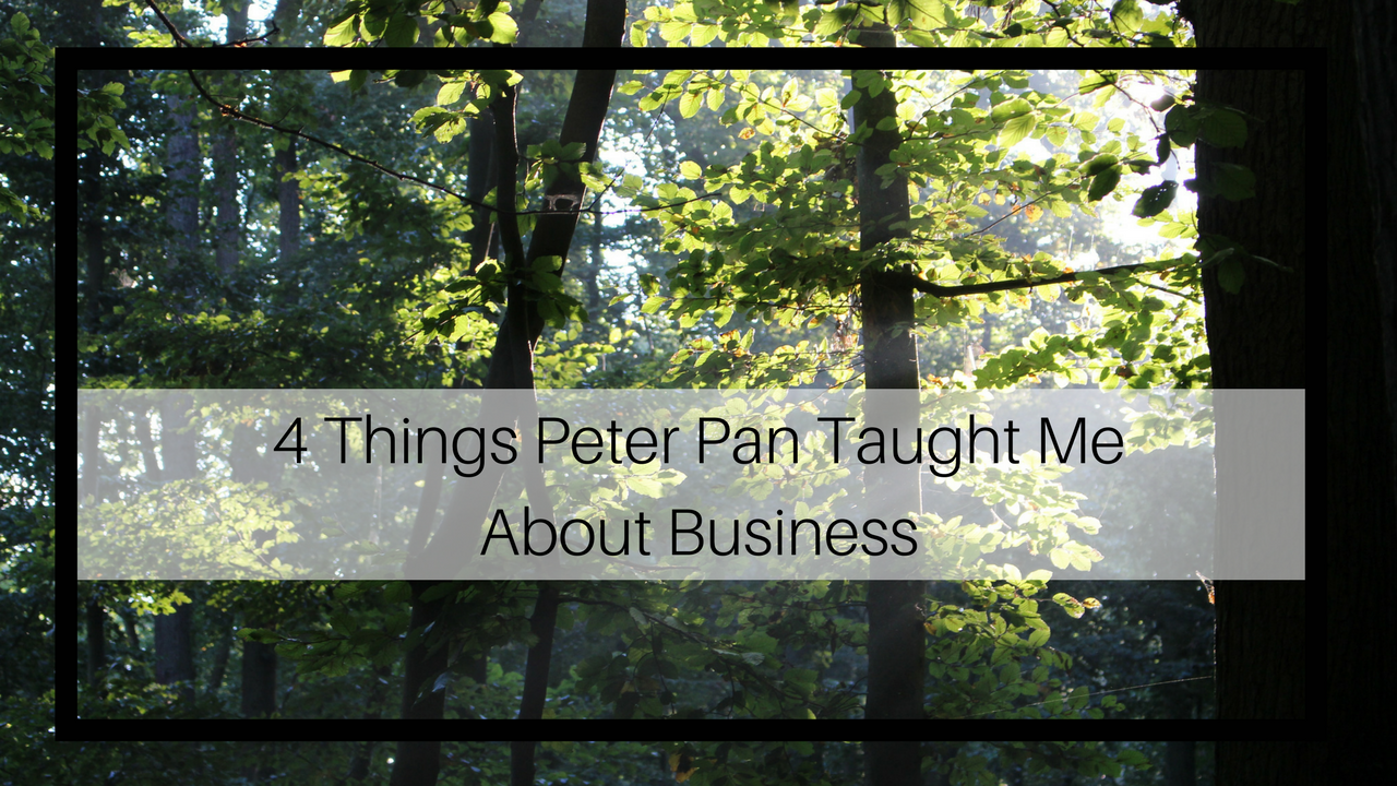 4 Things Peter Pan Taught Me About Business.png