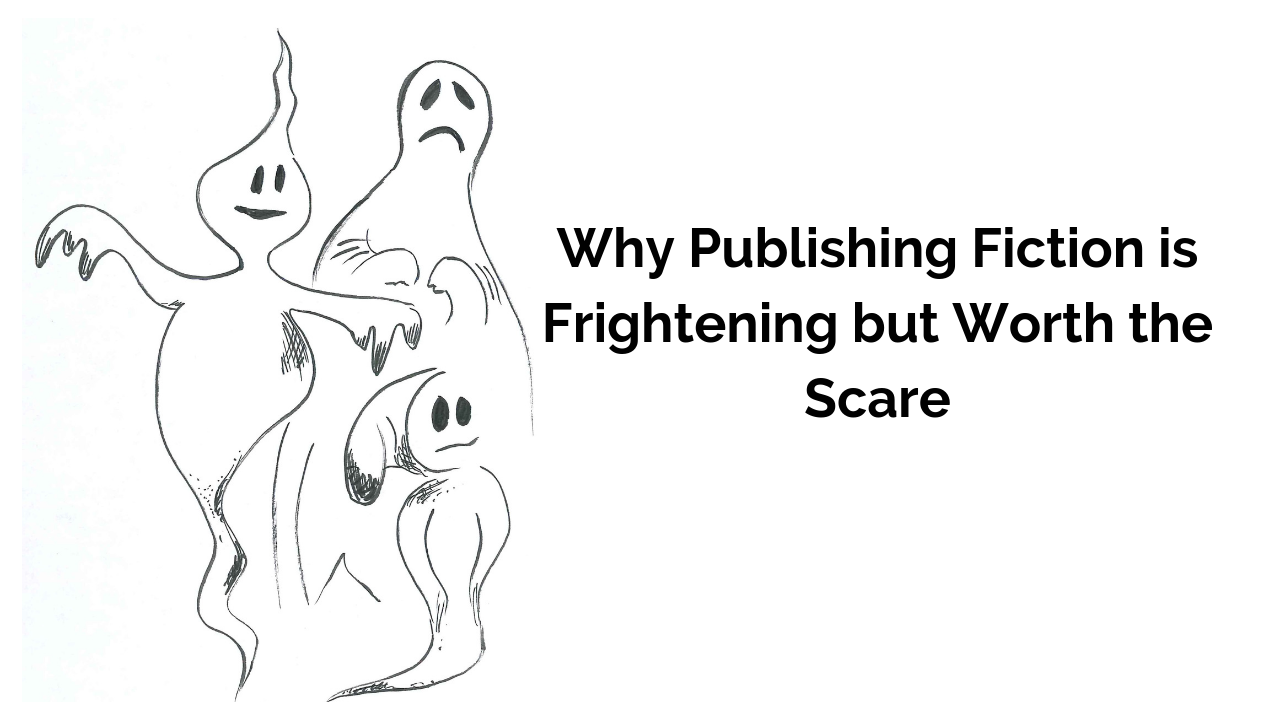 Why publishing fiction is scary.png