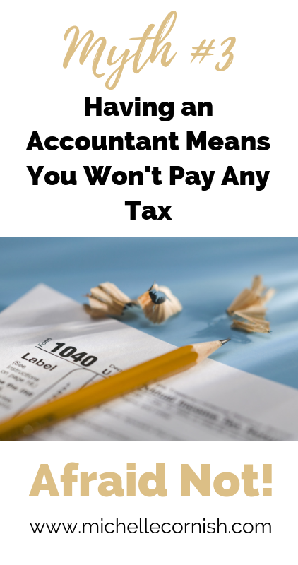 It would be nice if you didn't have to pay tax, but that's just not the way it works. Having a good accountant in your corner can help you pay a lot less tax and plenty of other things important to the health of your business.