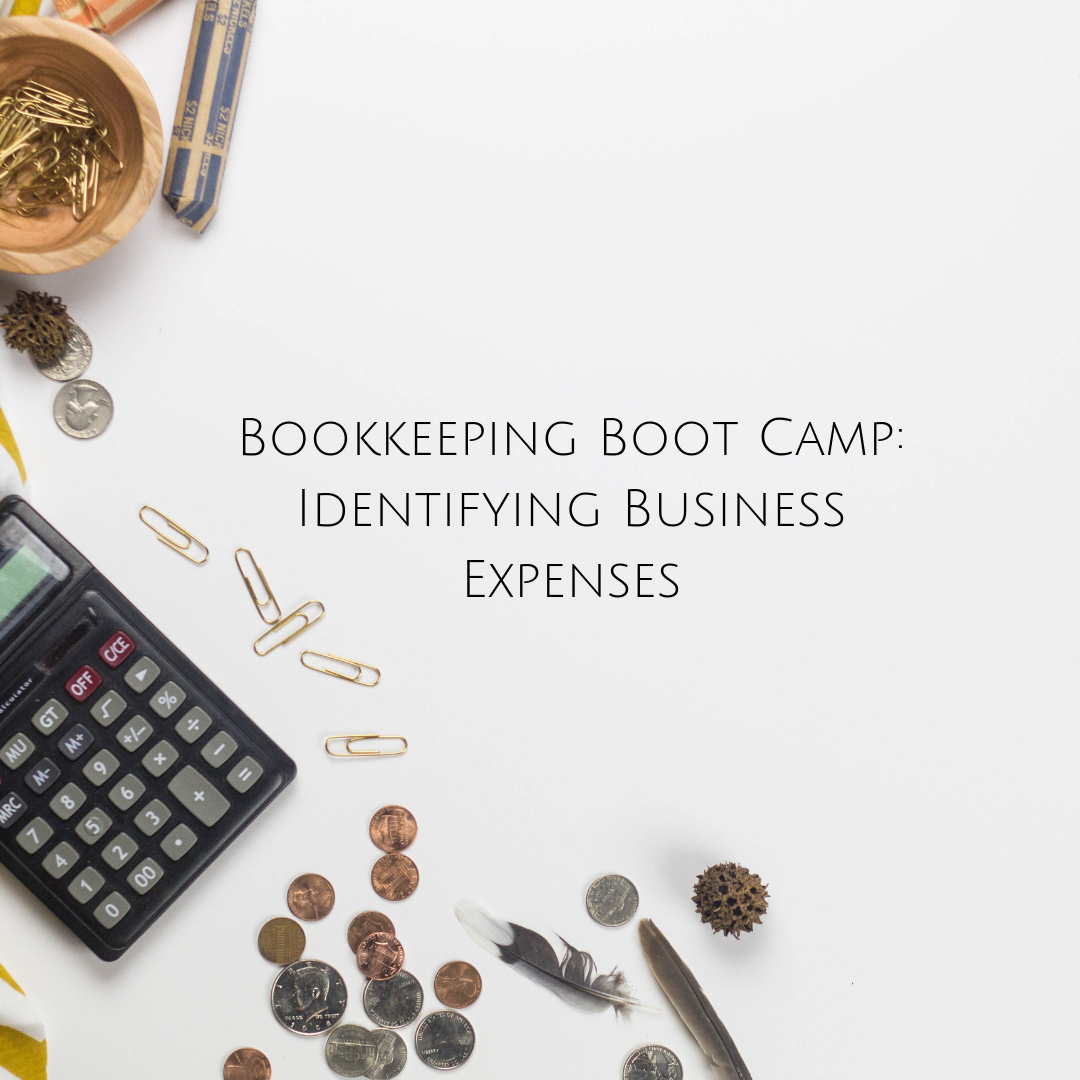 Bookkeeping Boot Camp_Identifying Business Expenses (1).png