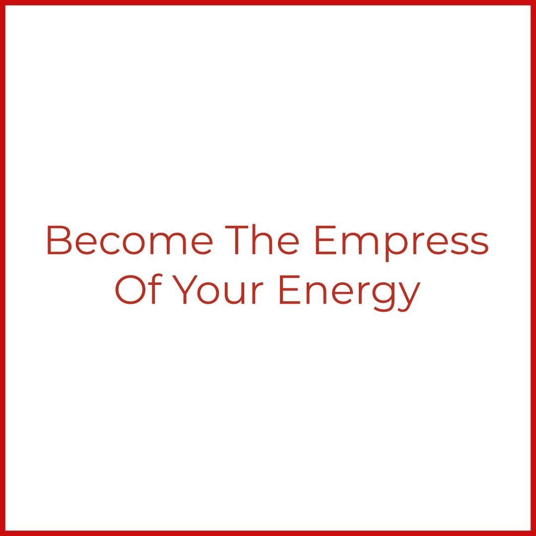 Lead Yourself With Awareness: Be The Empress Of Your Time