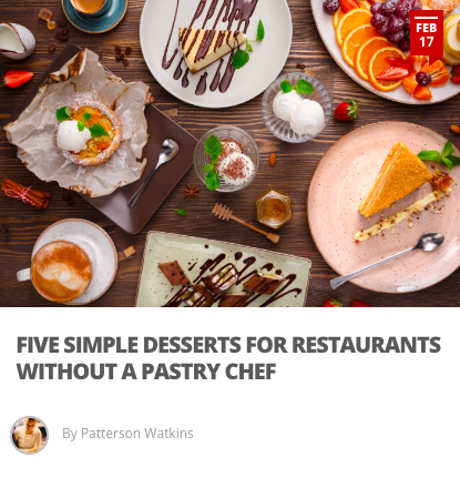 Five Simple Desserts for Restaurants without a Pastry Chef - Designing a dessert menu can be difficult, especially if your staffing or production scale doesn't allow for complicated, intricate recipes. We've provided 5 simple and easy dessert options that come off as fancy without the time and labor strain.