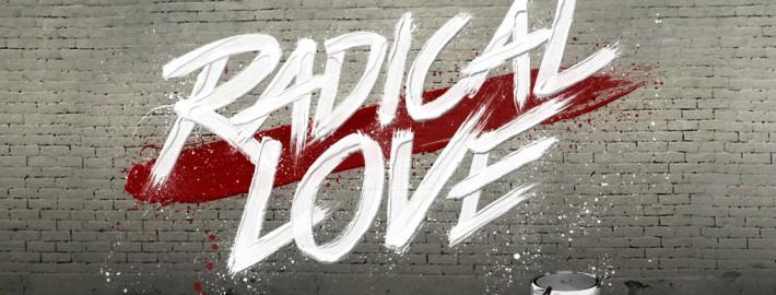Sermon Series: Radical Love