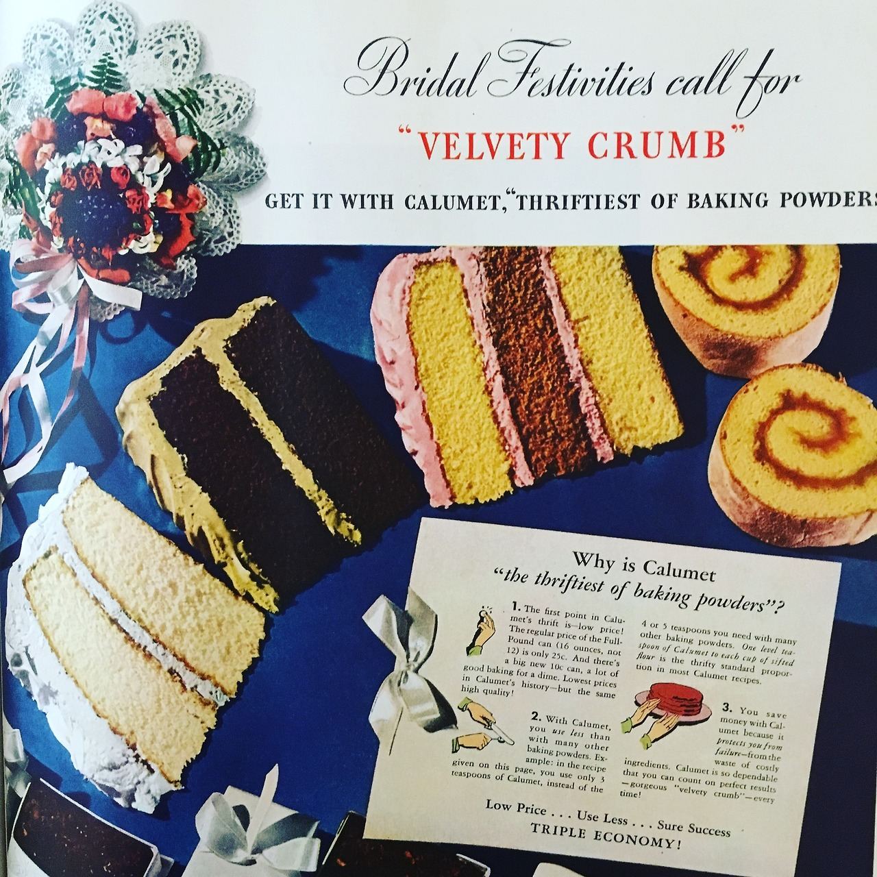 """""""Bridal Festivities call for """"Velvety Crumb"""" - get it with Calumet, thriftiest of baking powders.""""  Have a slice!  Calumet Baking Powder. Ladies' Home Journal. July 1936."""