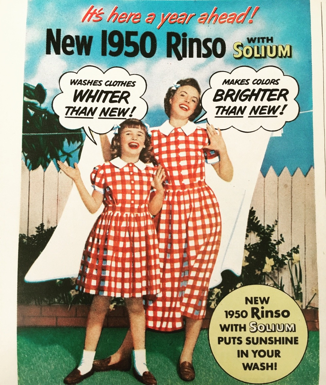 """It's here a year ahead! New 1950 Rinso with sodium. Washes clothes whiter than new! Makes colors brighter than new!""     True Story. June 1949."
