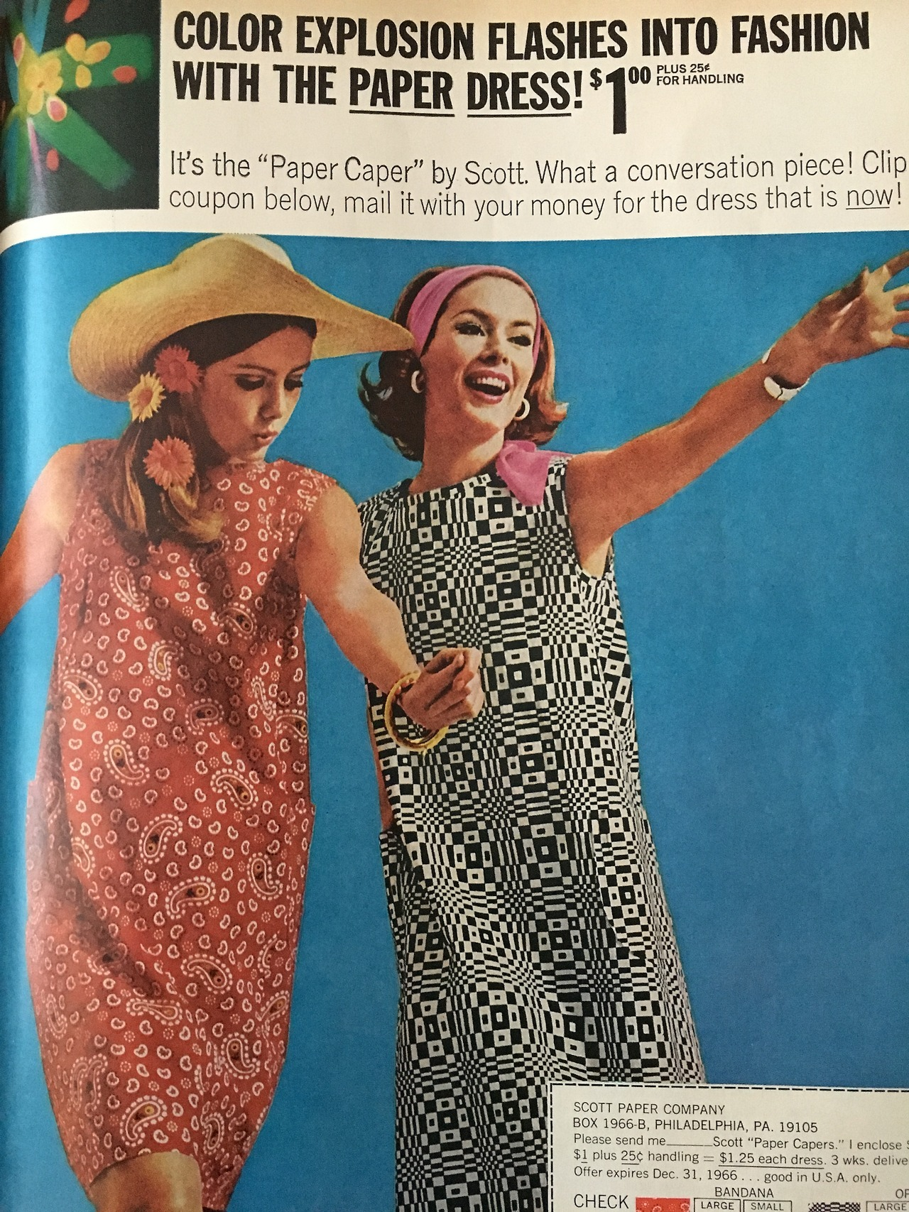 """Color Explosion Flashes Into Fashion With The Paper Dress!  Scott Paper. Better Homes and Gardens. June 1966.  The ad that started the paper dress fad was originally intended as a limited run marketing campaign by Scott Paper to advertise its new printed paper products. They didn't realize how popular this would be, and orders for 500,000 dresses came pouring in. Once the orders were fulfilled, Scott pulled the plug on the campaign, but many other companies decided to fill the void, as demand for the disposable dresses that were designed to""""make you the conversation piece at parties"""" was high. Paper clothes were not entirely made of paper, there was usually some kind of nylon in the mix, which meant that the dresses wouldn't just fall apart during regular wear. Like all fads, this paper clothing trend would be short-lived once the novelty wore off."""