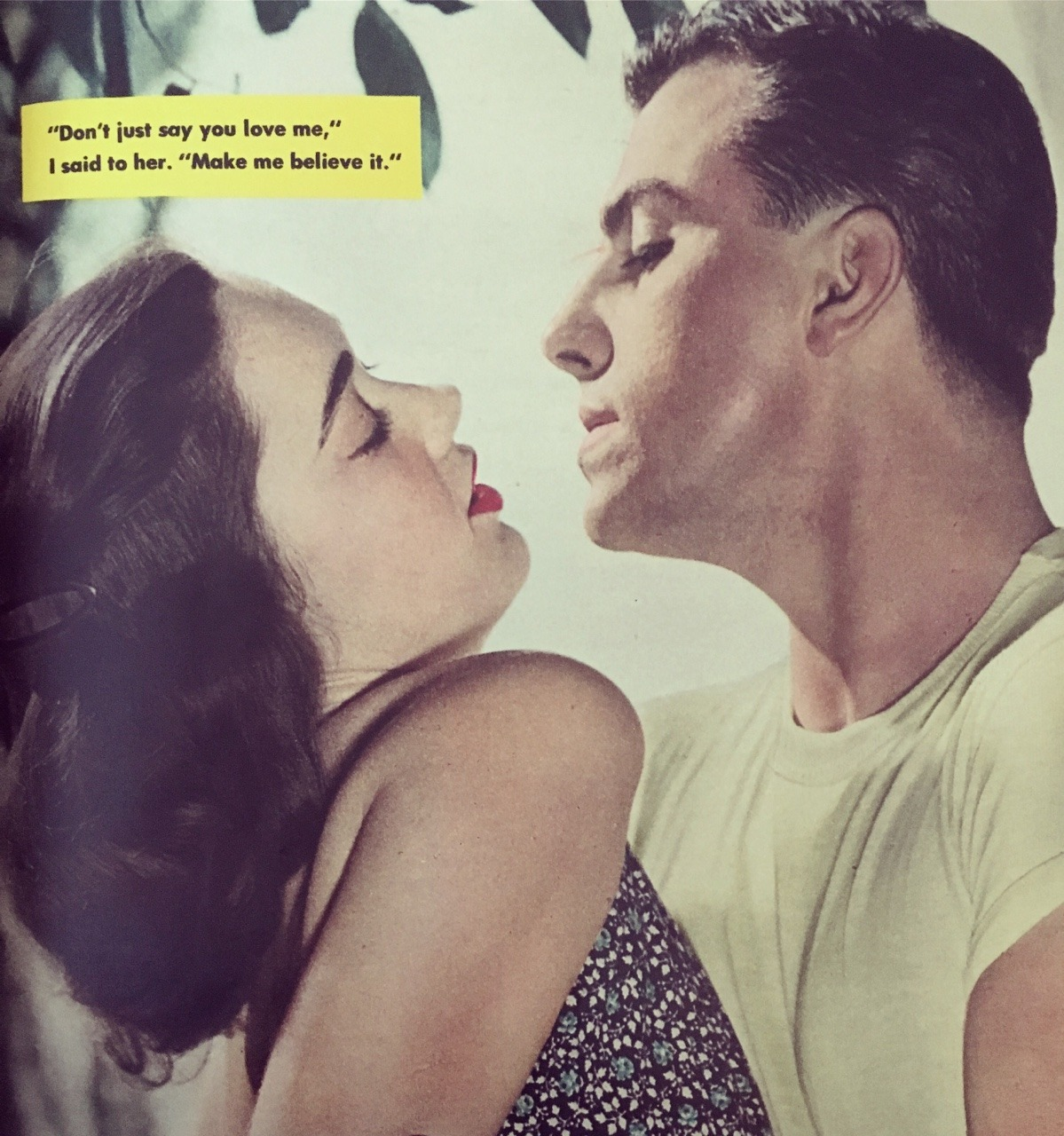 """""""Don't just say you love me,"""" I said to her.""""Make me believe it.""""   Image accompanying""""I Was A Wise Guy""""  True Story, May 1953."""