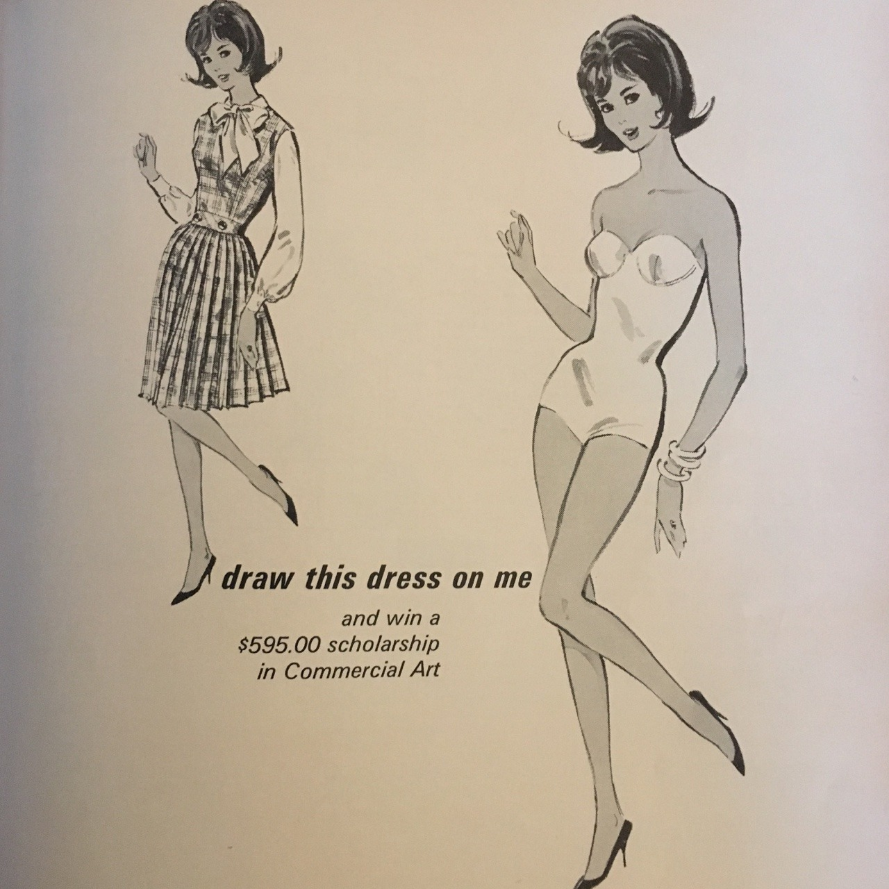 """""""Draw this dress on me""""   Art Instruction School. Co-ed Magazine. May 1965  Art Instruction Schools, was famous for their ads daring you to draw and enroll in their art classes. The school was founded in 1914 by the Bureau of Engraving as a training program for illustrators in the growing printing industry and commercial art. Through the years, they became the top home-instruction art program thanks to the infamous advertising campaign, and became known as the """"Draw Me!"""" school. One famous student who also became an instructor at the school was Charles Schultz, and several of his characters for  Peanuts  were developed and inspired by his friends and colleagues at the school.  The school was operated through mail correspondence. Students were sent a textbook and were given assignments that were mailed one at a time. They'd send their work back, and the instructor would grade it and send the next lesson. As the world increasingly became more digital, Art Instruction Schools was still hanging on, but sadly, the model proved to be archaic, and the school is no longer accepting new enrollments and will be shut down at the end of 2018."""