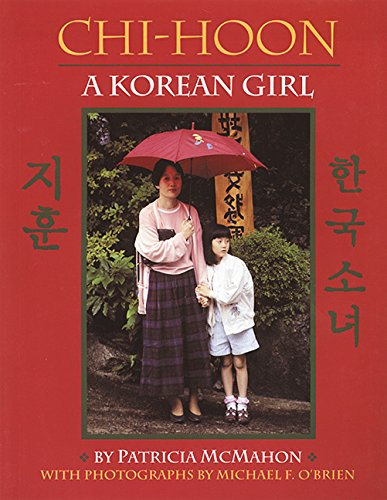 "Chi-Hoon: A Korean Girl   - With photographs by Michael O'Brien""McMahon has produced a portrait of a very real little girl.  The photographs are excellent, informative and sensibly placed, beautifully contrasting new and old Korea…Children will delight in this work; libraries will want this for its content as well as for its being an exemplar of how this type of book should be done.""  School Library Journal, starred review.Book Links Best Book of the Last Five YearsOrbis Pictus Award Nominee"