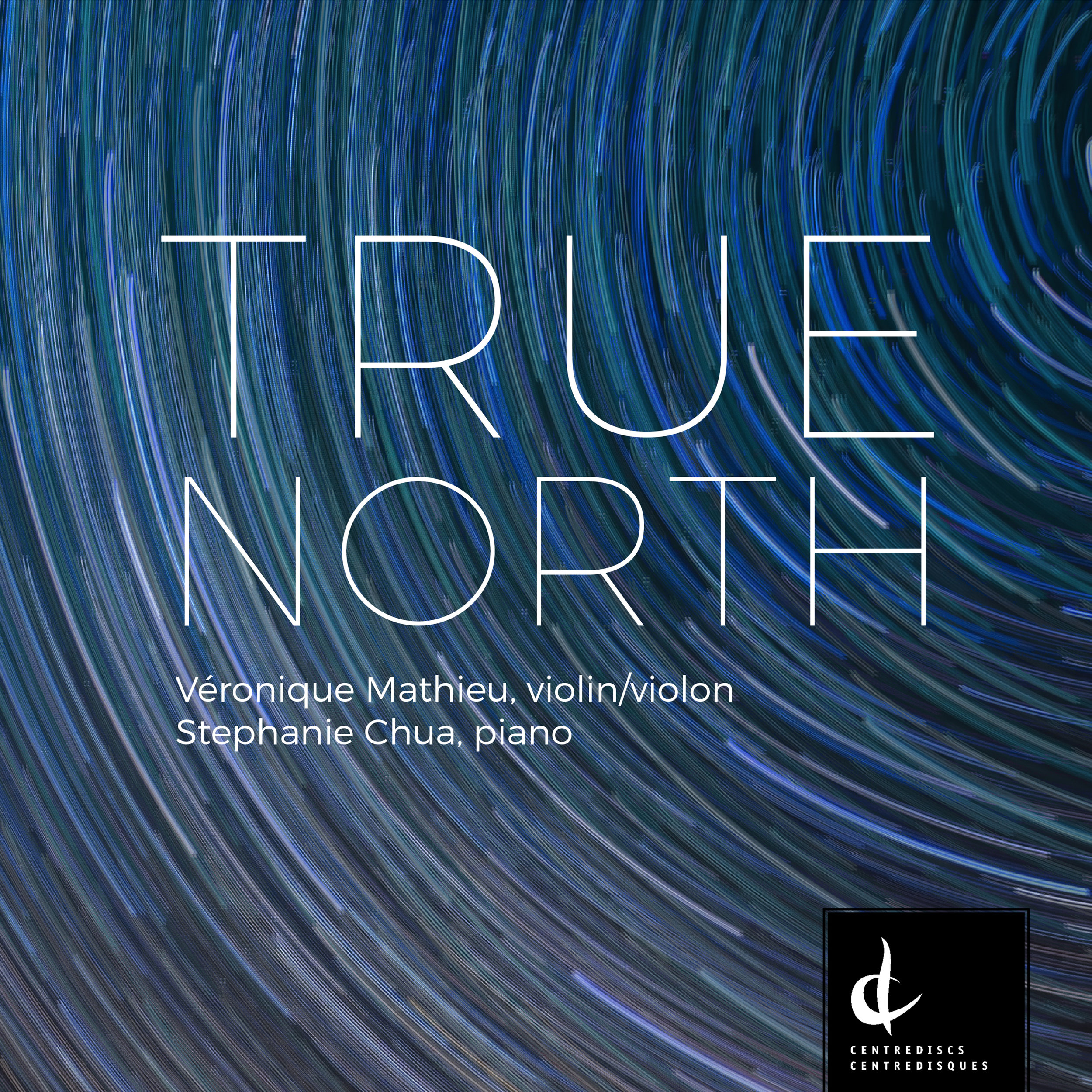 TRUE NORTH:Works for violin and piano by Canadian composers. - Music by Brian Harman, Alice Ping Yee Ho, Maria Molinari, Heather Schmidt, Adam Scime, and Healey Willan