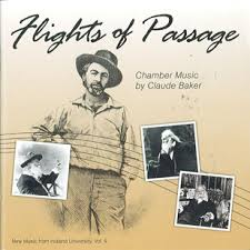 Flights of Passage: Solo and Chamber music by Claude Baker -