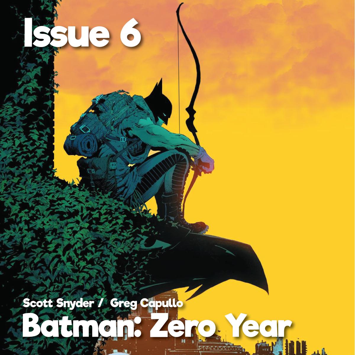 Issue6_Batman_ZeroYear1200x1200.png