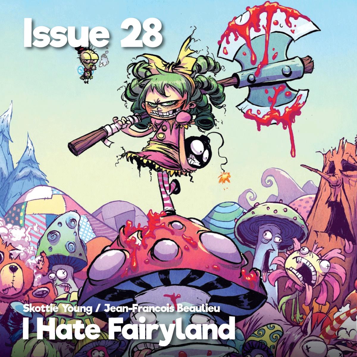 Issue28_IHateFairyland_1200x1200.png