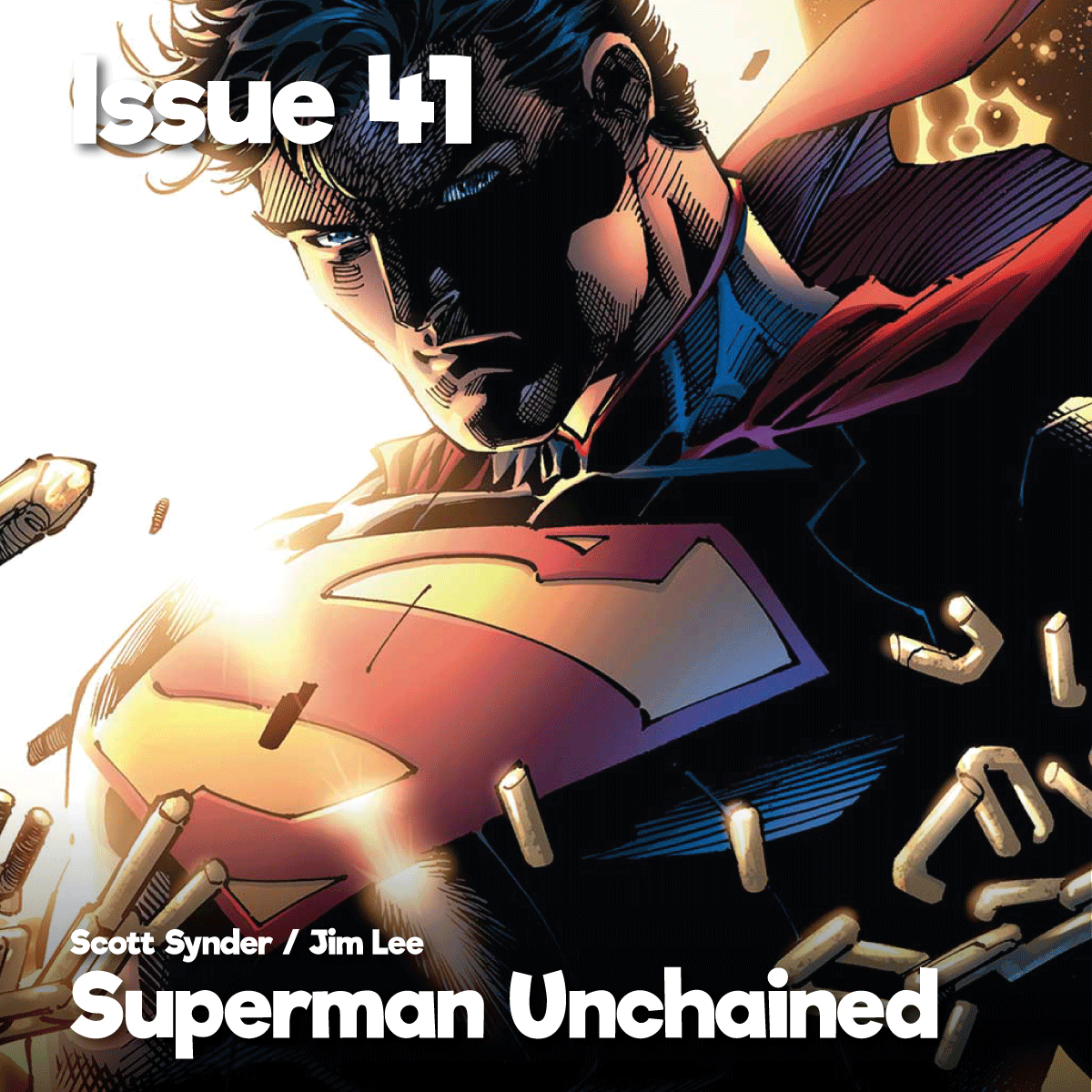 Issue41_SupermanUnchained_1200x1200.png