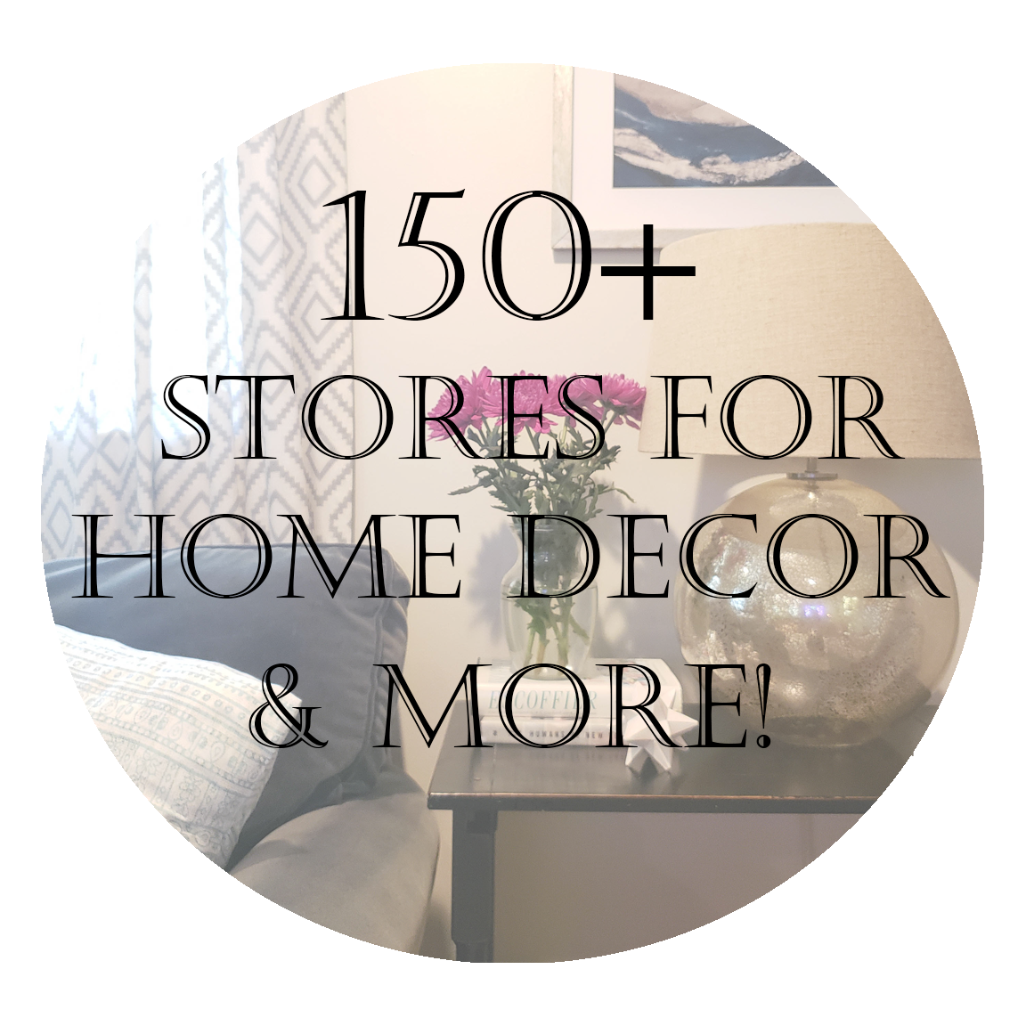 150+ Online Stores for Home Decor & More!