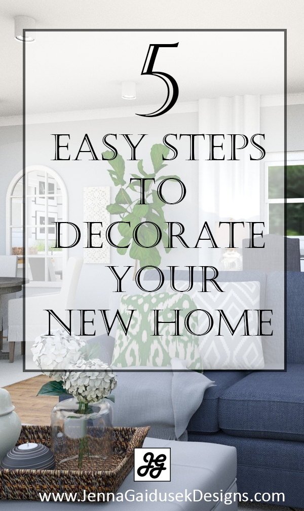 5 easy steps to decorate your new home